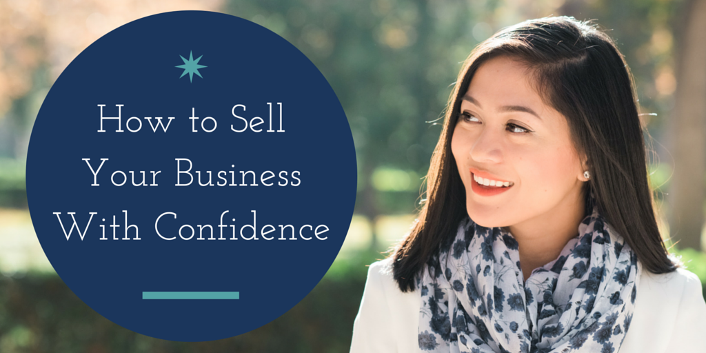 How to Sell Your Business With Confidence Even When You're Just Starting Out