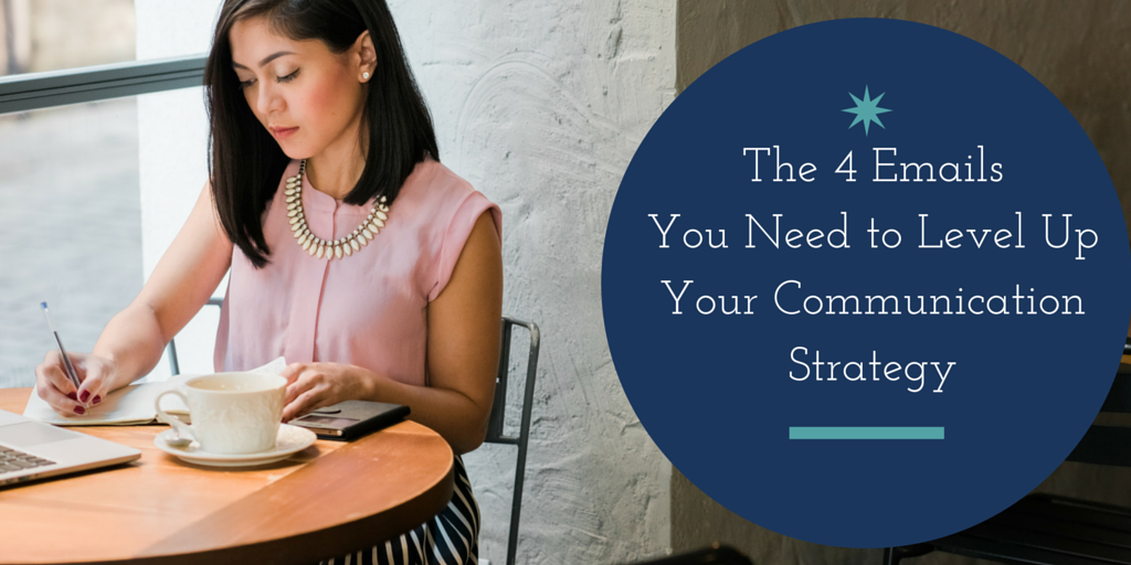 The 4 Types of Emails to Add to Your Communication Strategy to Turn Leads into Clients