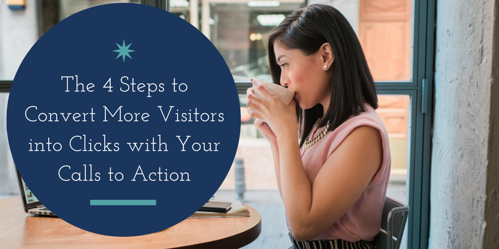 4 Steps to Convert More Visitors into Customers with a Strong Call to Action