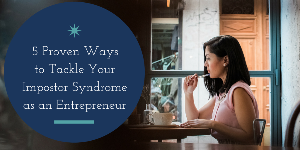 5 Proven Ways to Tackle Your Impostor Syndrome as an Entrepreneur