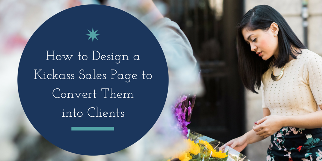 How to Design a Kickass Sales Page to Convert Them into Clients